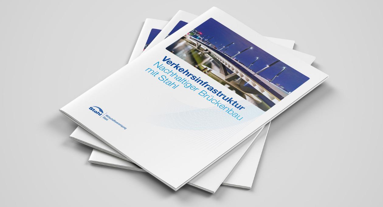 Broschüre der Wirtschaftsvereinigung Stahl. Verkehrsinfrastruktur. Nachhaltiger Brückenbau mit Stahl.